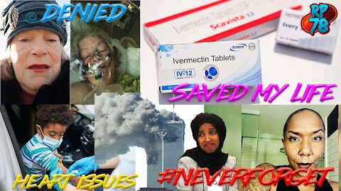 Ivermectin Saved My Life, Libs Laugh At Conservative Covid Deaths, Remembering 9/11