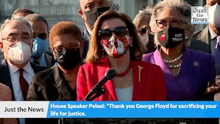 """House Speaker Nancy Pelosi: """"Thank you George Floyd for sacrificing your life for justice"""""""