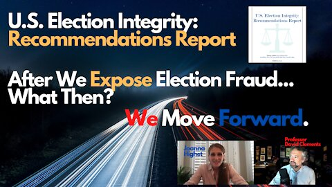 U.S. Election Integrity: Recommendations Report - EXPOSE FRAUD... What Then?