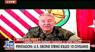 Gen McKenzie: Kabul Drone Strike Killing 10 Civilians Was 'A Mistake'