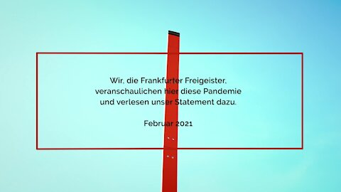 Ein tolles Video der Frankfurter Freigeister, welche die Zahlen der Pandemie schön veranschaulichen.