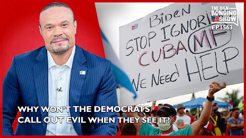 Ep. 1563 Why Won't The Democrats Call Out Evil When They See It? - The Dan Bongino Show