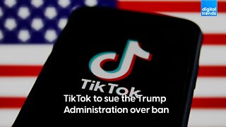 Tiktok sues Trump administration over ban