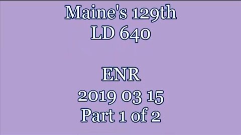 20190315 LD 640 ENR Mining In Maine Part 1