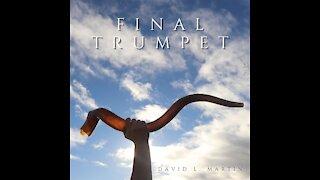 Final Trumpet - David L. Martin - Messianic Music!