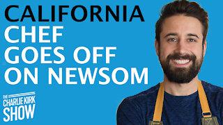 CALIFORNIA CHEF GOES OFF ON GOV NEWSOM