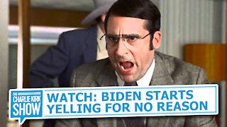 WATCH: BIDEN STARTS YELLING FOR NO REASON