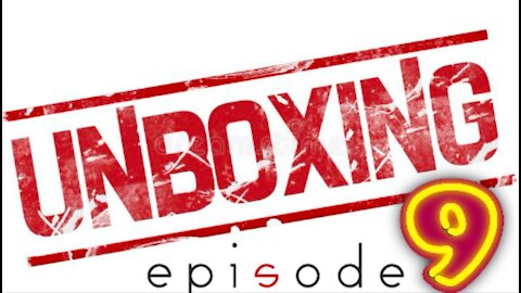 Unboxing, Episode 9 - September 8th, 2021