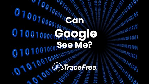 Can Google See Me?