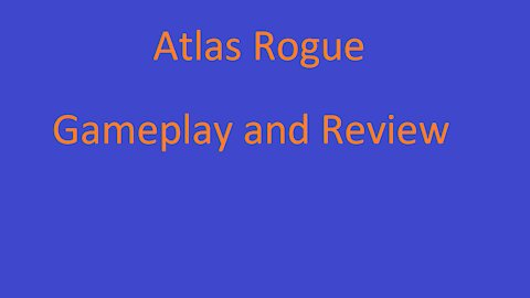 Atlas Rogue Gameplay/Review