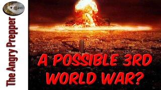 A Possible 3rd World War?