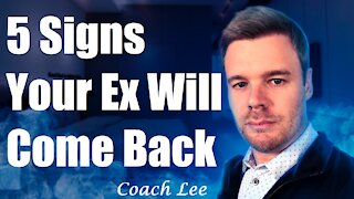 Signs Your Ex Will Come Back Eventually