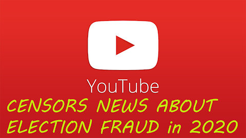 YouTube Bans Any Video Showcasing Massive Electoral Vote Fraud   What are the Leftists Hiding?