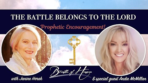 The Battle Belongs To the Lord - Prophetic Encouragment with Andie McMillan