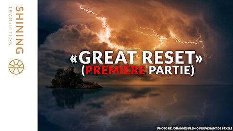 """""""Great Reset"""" (Première partie)"""