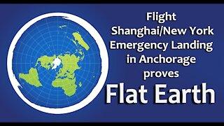 Flight Shanghai-New York Emergency Landing in Anchorage proves FLAT EARTH