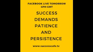Success Demands Patience And Persistence