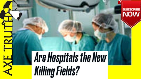 Are Hopsitals the New Killing Fields