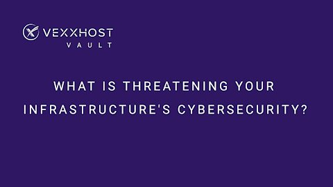 What Is Threatening Your Infrastructure's Cybersecurity?