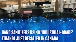 6 Popular Hand Sanitizers Using 'Industrial Grade' Ethanol Were Just Recalled In Canada