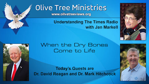When the Dry Bones Come to Life – Dr. David Reagan and Dr. Mark Hitchcock