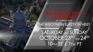 One America News Investigates: The Wisconsin Election Heist