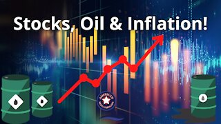Stocks, Oil & Inflation!