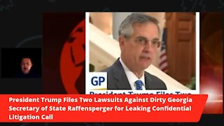 President Trump Files Two Lawsuits Against Brad Raffensperger for Leaking Phone Call