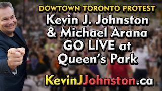 Kevin J Johnston and Michael Arana Downtown Toronto Protesting Masks and Lockdowns