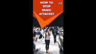 Top 4 Ways To Stop Panic Attacks *