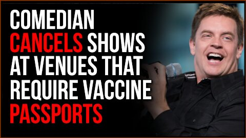 Comedian Cancels Shows At Venues Requiring Vaccine Passports, Showing Actual Principles