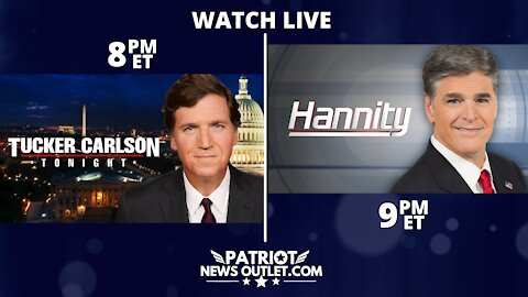 🔴 WATCH LIVE | Patriot News Outlet | Tucker Carlson Tonight, Hannity, Live | 8PM - 10PM ET | 10/20/2021