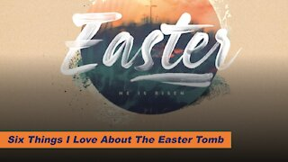Six things I love about the Easter tomb