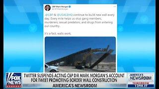 Mark Morgan slams Twitter for suspending his account over tweet on border wall