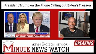 President Trump on the Phone Calling out Biden's Treason - The Kevin Jackson Network MINUTE NEWS