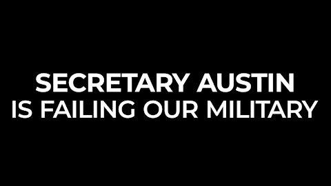Secretary of Defense Lloyd Austin Is Failing Our Military