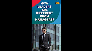 How Leaders Are Different From Managers *
