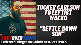 """Tucker Carlson Get's Accosted, Responds """"Settle Down Son""""."""