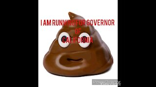 I AM RUNNING FOR GOVERNOR OF CALIFORNIA