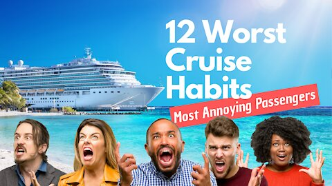 12 Cruise Habits That Drive Other Cruise Passengers Crazy !