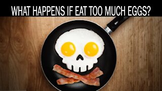 What happens if you eat too much egg?