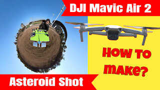 DJI Mavic Air 2 How to make Asteroid Shot Little Planet Tutorial