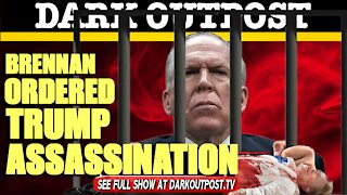 Dark Outpost 03-31-2021 Brennan Ordered Trump Assassination