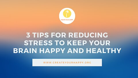 Reduce Stress and Keep Your Brain Happy and Healthy