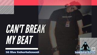 Can't Break My Beat   EDM Dance Music   DJ Blue