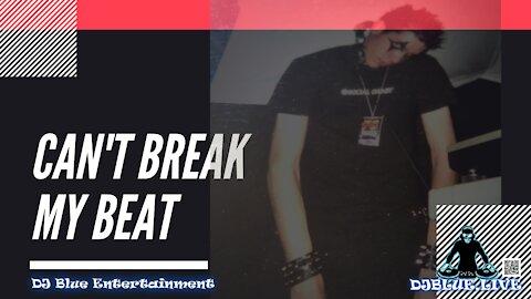 Can't Break My Beat | EDM Dance Music | DJ Blue