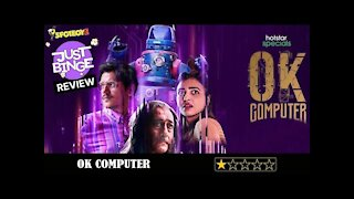 Ok Computer Review   Vijay Verma   Just Binge   SpotboyE
