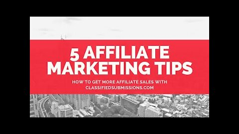 5 Affiliate Marketing Tips to Get More Sales With Classifiedsubmissions.com 2020