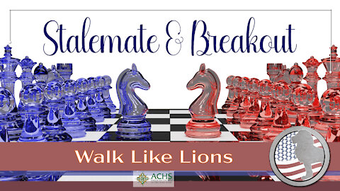 """""""Stalemate and Breakout"""" Walk Like Lions Christian Daily Devotion with Chappy June 1, 2021"""