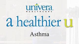 A Healthier U: Univera Healthcare on asthma